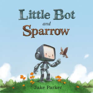 0000_jake-parker-little-bot-sparrow