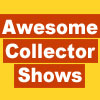 Awesome Collector Shows