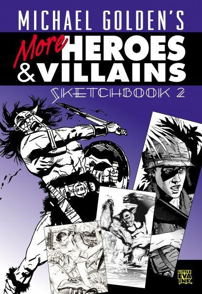 Michael Golden's More Heroes and Villains Sketchbook 2